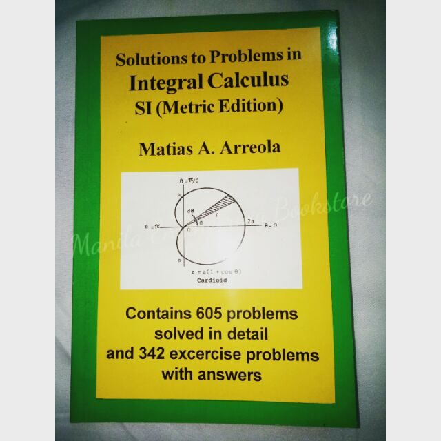 ORIG SOLUTIONS TO PROBLEMS IN INTEGRAL CALCULUS by Arreola