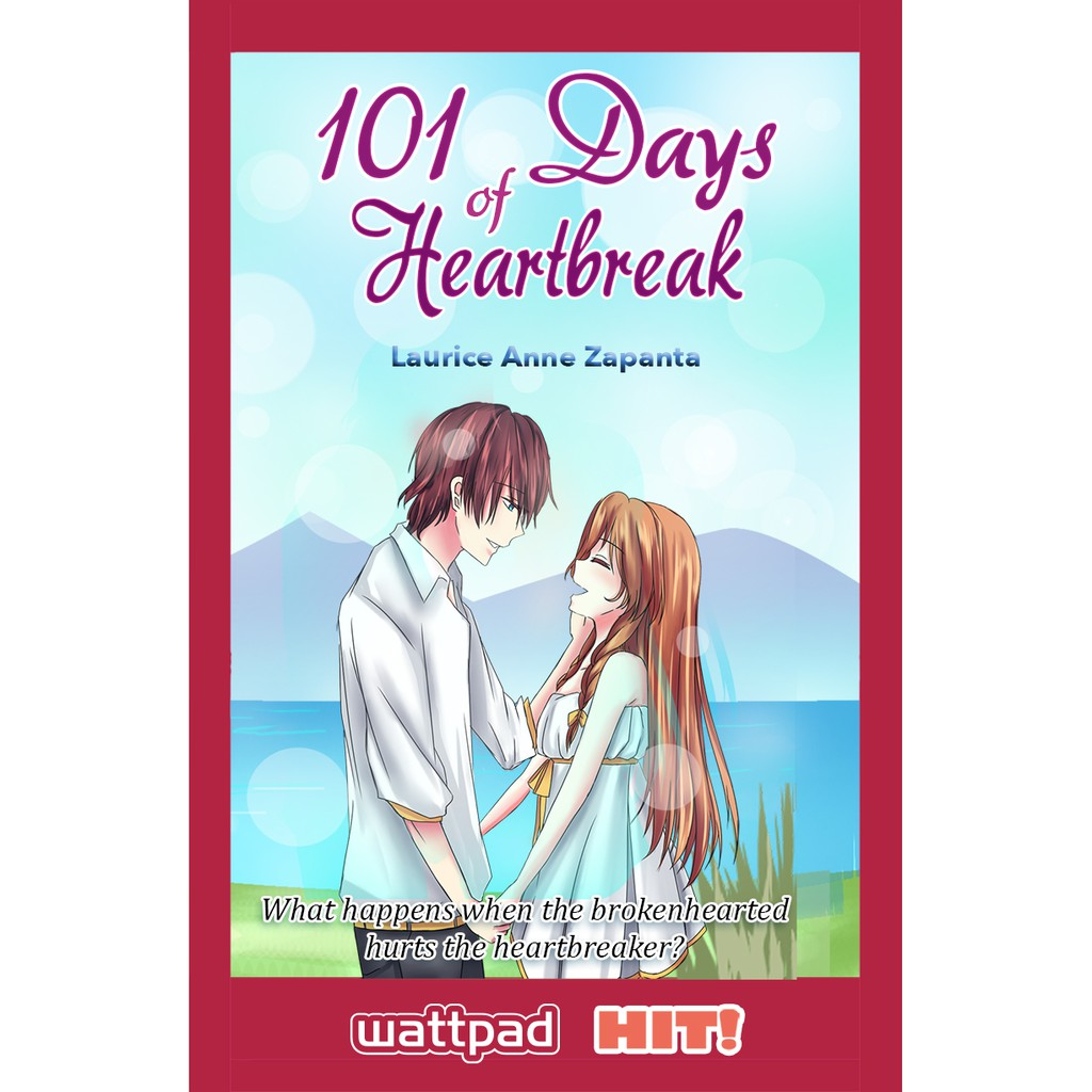 101 Days of Heartbreak by Laurice Anne Zapanta - Wattpad Hit