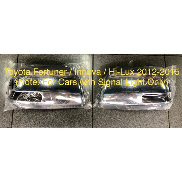 TOYOTA FORTUNER/INNOVA/HI-LUX 2012-2015 CHROME SIDE MIRROR COVERS (NOTE:  FOR CARS WITH SIGNAL LIGHT)