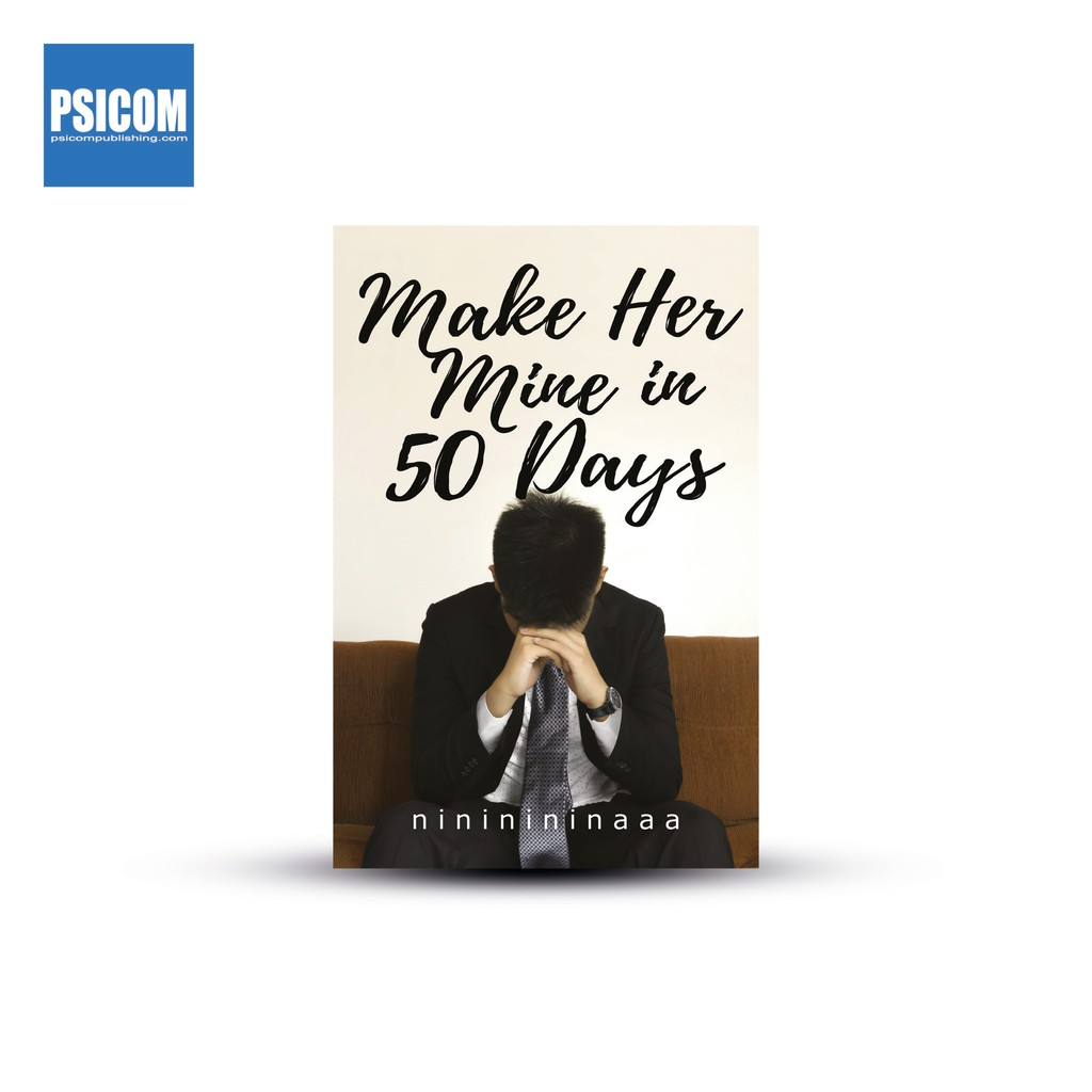 Psicom - Make Her Mine in 50 Days by Nininininaaa (Wattpad)