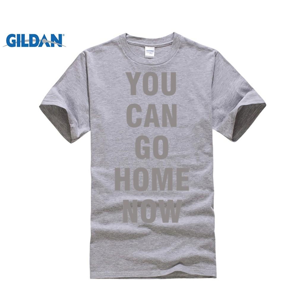 b43b4de5f You can go home now tshirt   Shopee Philippines