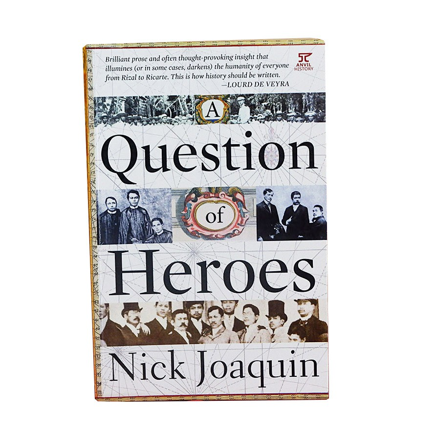 QUESTION OF HEROES by Nick Joaquin