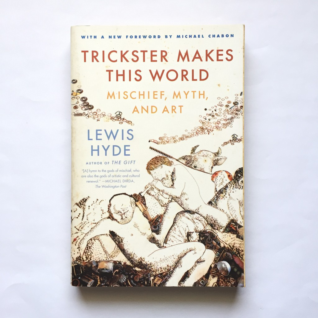 trickster makes this world chabon michael hyde lewis