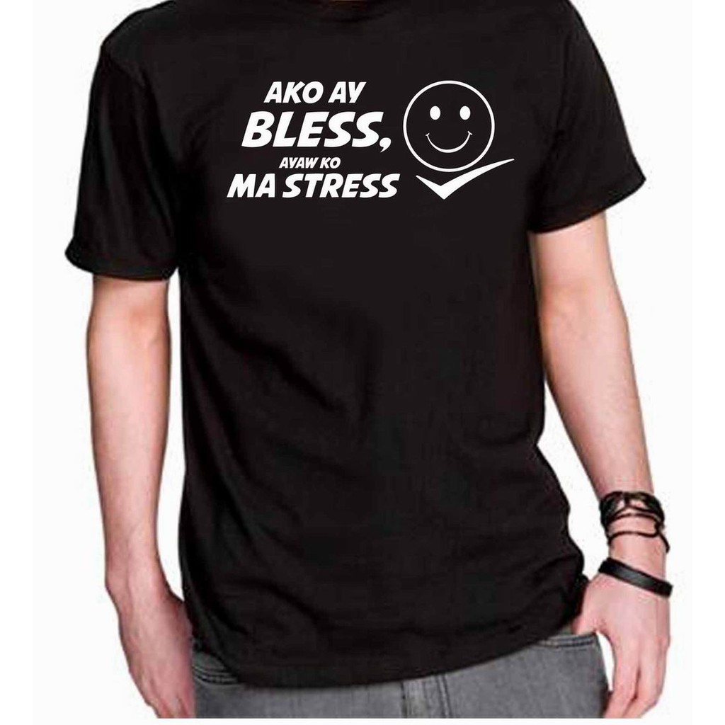 d1e62dff Christian TShirt - Ako ay Bless ayaw ko Ma Stress | Shopee Philippines