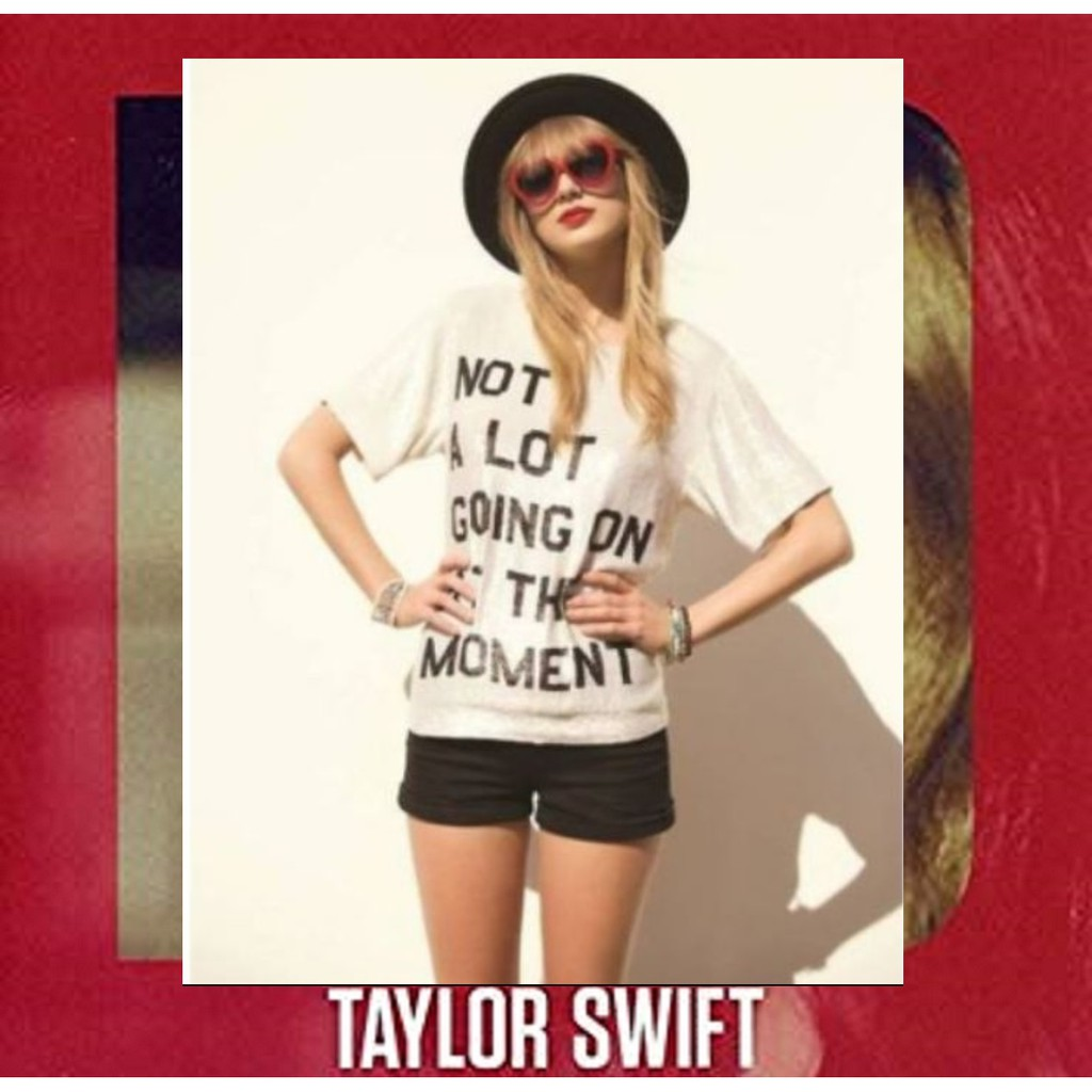 Taylor Swift 22 Shirt Not A Lot Going On At The Moment Shopee Philippines