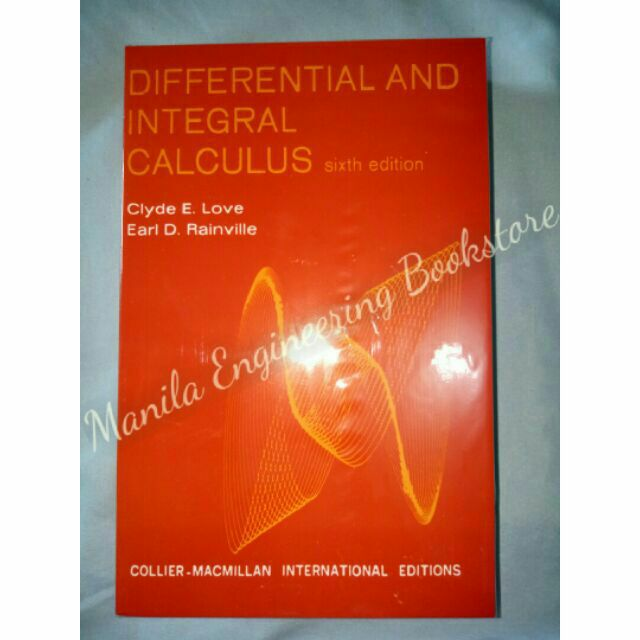 Differential and Integral Calculus 6th ed by Love&Rainville