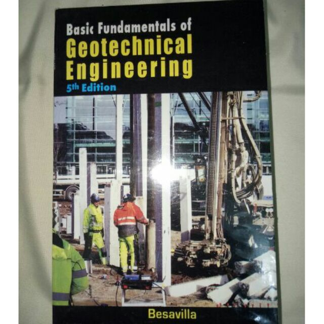Basic Fundamentals of Geotechnical Engineering by Besavilla
